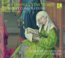 Johannes Tinctoris (1436-1511): Geistliche Werke - Secret Consolations, CD