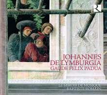 "Johannes de Lymburgia (1380-1440): Geistliche Werke ""Gaude Felix Padua"", CD"