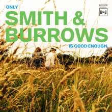 Smith & Burrows: Only Smith & Burrows Is Good Enough, CD