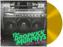 Dropkick Murphys: Turn Up That Dial (Limited Edition) (Gold Vinyl), LP