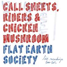 Flat Earth Society: Call Sheets, Riders & Chicken Mushroom: Live Recordings 2000 - 2012, CD