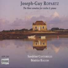 Joseph Guy Ropartz (1864-1955): Sonaten für Violine & Klavier Nr.1-3, CD