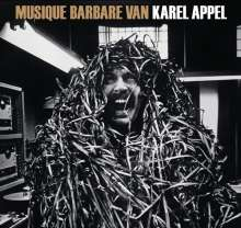 Karel Appel: Musique Barbare Van Karel Appel, CD
