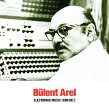 Bülent Arel: Electronic Music 1960-1973 (remastered), LP
