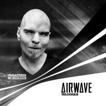 Airwave: Trilogique (Remastered & Re-Invented Edition), 4 CDs