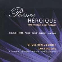 Ottone Brass Quintet - Poeme Heroique (Werke für Bläserquintett & Orgel), CD