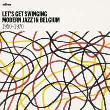 Let's Get Swinging: Modern Jazz In Belgium 1950 - 1970, 2 LPs