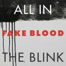 Fake Blood: All In The Blink, LP