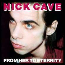 Nick Cave & The Bad Seeds: From Her To Eternity (180g), LP