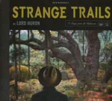 Lord Huron: Strange Trails (Digipack), CD