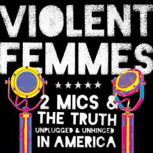 Violent Femmes: Two Mics & The Truth, CD