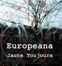 Jaune Toujours: Europeana, LP