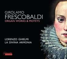 Girolamo Frescobaldi (1583-1643): Orgelwerke & Motetten, CD