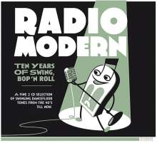 Radio Modern: Ten Years Of Swing Bop'N Roll, 2 CDs