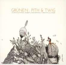 Grünen (Achim Kaufmann, Christian Lillinger & Robert Landfermann): Pith & Twig, CD