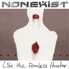 NonExist: Like The Fearless Hunter, CD