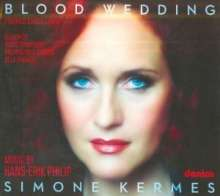 Hans-Erik Philip (geb. 1943): Blood Wedding, CD