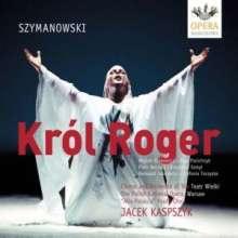 Karol Szymanowski (1882-1937): Krol Roger, CD