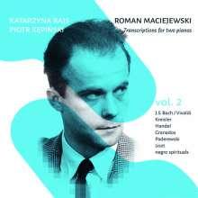 Roman Maciejewski (1910-1998): Transkriptionen für 2 Klaviere Vol.2, CD