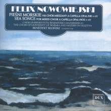 Felix Nowowiejski (1877-1946): Sea Songs für gemischten Chor a cappella op.42 Nr.1-17, CD