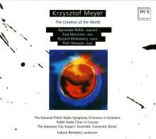 Krzysztof Meyer (geb. 1943): The Creation of the World (Die Schöpfung), 2 CDs