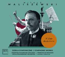 Witold Maliszewski (1873-1939): Symphonien Nr.1-4, 3 CDs