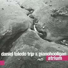 Daniel Toledo/ Pianohooligan: Atrium, CD