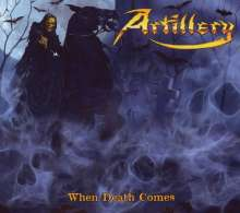 Artillery: When Death Comes (Limited Edition), CD