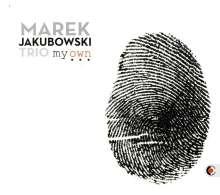 Marek Jakubowski (geb. 1980): My Own, CD