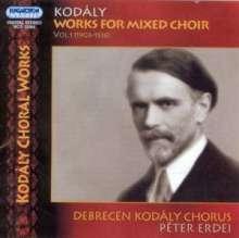 Zoltan Kodaly (1882-1967): Werke für gemischten Chor Vol.1, CD