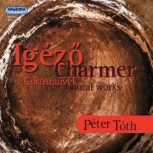 Peter Toth: Charmer: Choral Works, CD