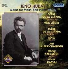 Jenö Hubay (1858-1937): Werke für Violine & Klavier Vol.13, CD
