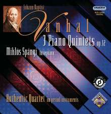 Johann Baptist (Jan Krtitel) Vanhal (1739-1813): Klavierquintette op.12, CD