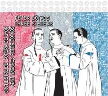 Peter Eötvös (geb. 1944): Three Sisters, 2 CDs
