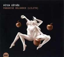 Peter Eötvös (geb. 1944): Paradise Reloaded, 2 CDs