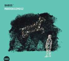 Gyula Babos (1949-2018): Babos' Makrokozmosz: Live 2014, CD