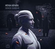 Peter Eötvös (geb. 1944): Senza Sangue, CD