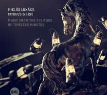 Miklós Lukács: Music From The Solitude Of Timeless Minutes, CD