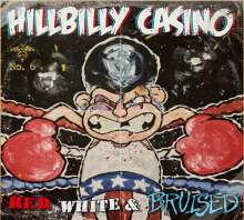 Hillbilly Casino: Red, White & Bruised, CD