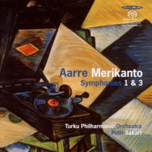Aarre Merikanto (1893-1958): Symphonien Nr.1 & 3, Super Audio CD