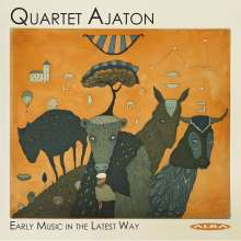 Quartet Ajaton - Early Music in the Latest Way, CD