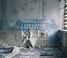 Anne-Mari Kivimäki: Lakkautettu Kylä, CD