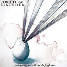 Structural Disorder: And The Cage Crumbles In The Final Scene, CD
