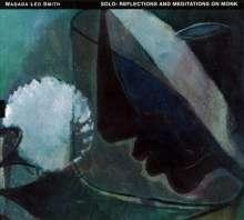 Wadada Leo Smith (geb. 1941): Solo: Reflections & Meditations On Monk, CD