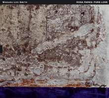 Wadada Leo Smith (geb. 1941): Rosa Parks: Pure Love. An Oratorio Of Seven Songs, CD