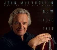 John McLaughlin (geb. 1942): Now Here This, CD
