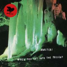 Møster!: When You Cut Into The Present, CD
