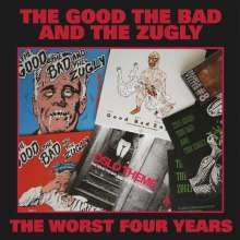 The Good, The Bad And The Zugly: The Worst Four Years, LP