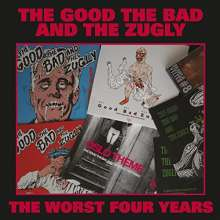 The Good, The Bad And The Zugly: The Worst Four Years, CD