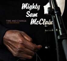Mighty Sam McClain: Time & Change - Last Recordings, CD